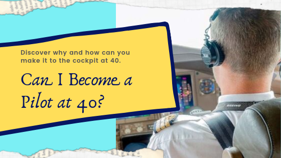 become a pilot at 40