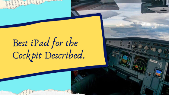 best ipad for aviation use